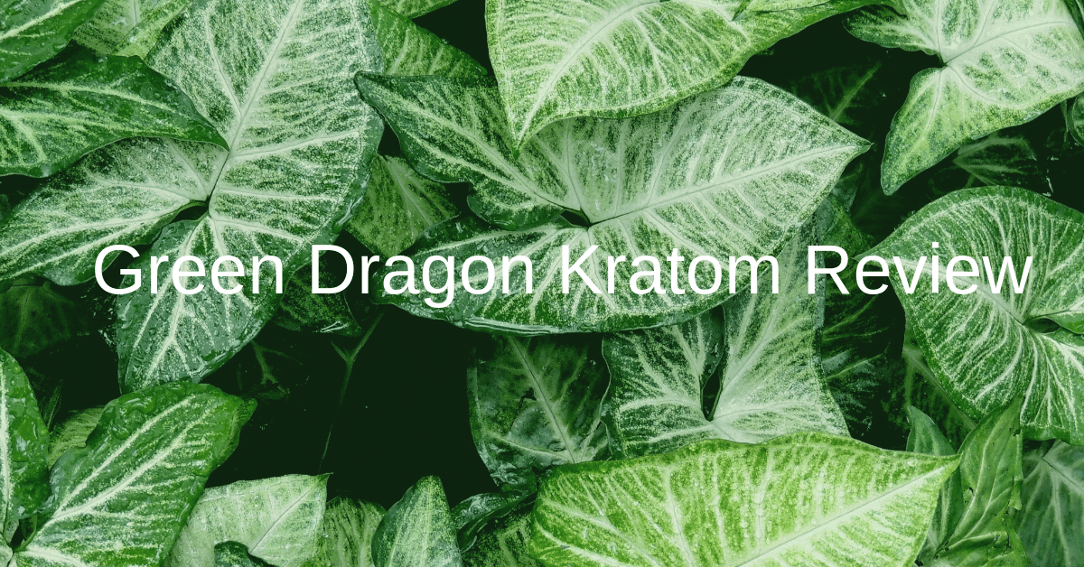 Green Dragon Kratom Review