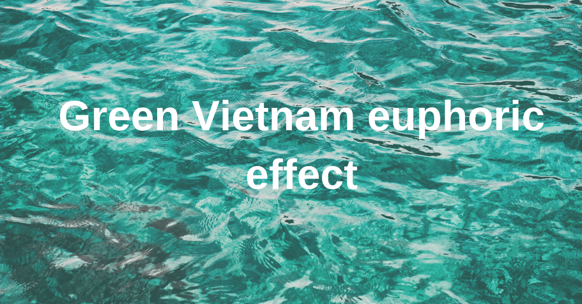 Green Vietnam euphoric effect