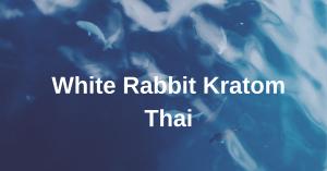 White Rabbit Kratom Thai