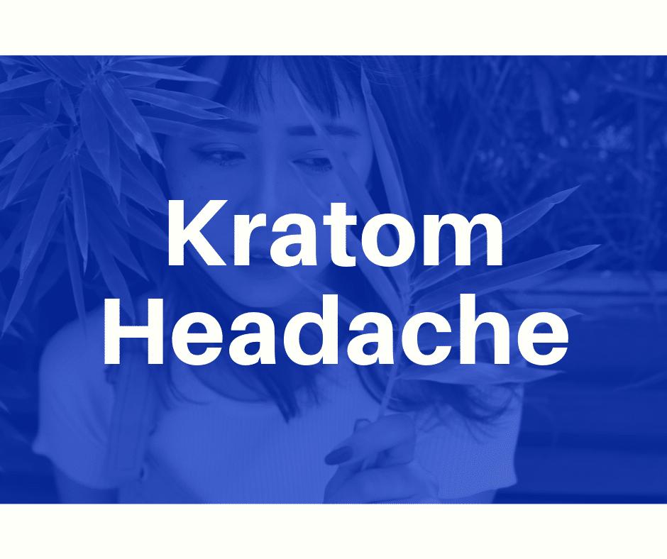 Kratom Headache