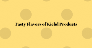 Tasty Flavors of Kicbd Products