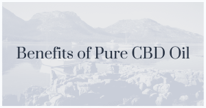 Benefits of Pure CBD Oil