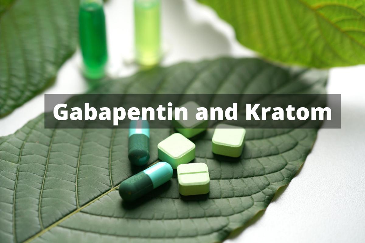 Gabapentin and Kratom