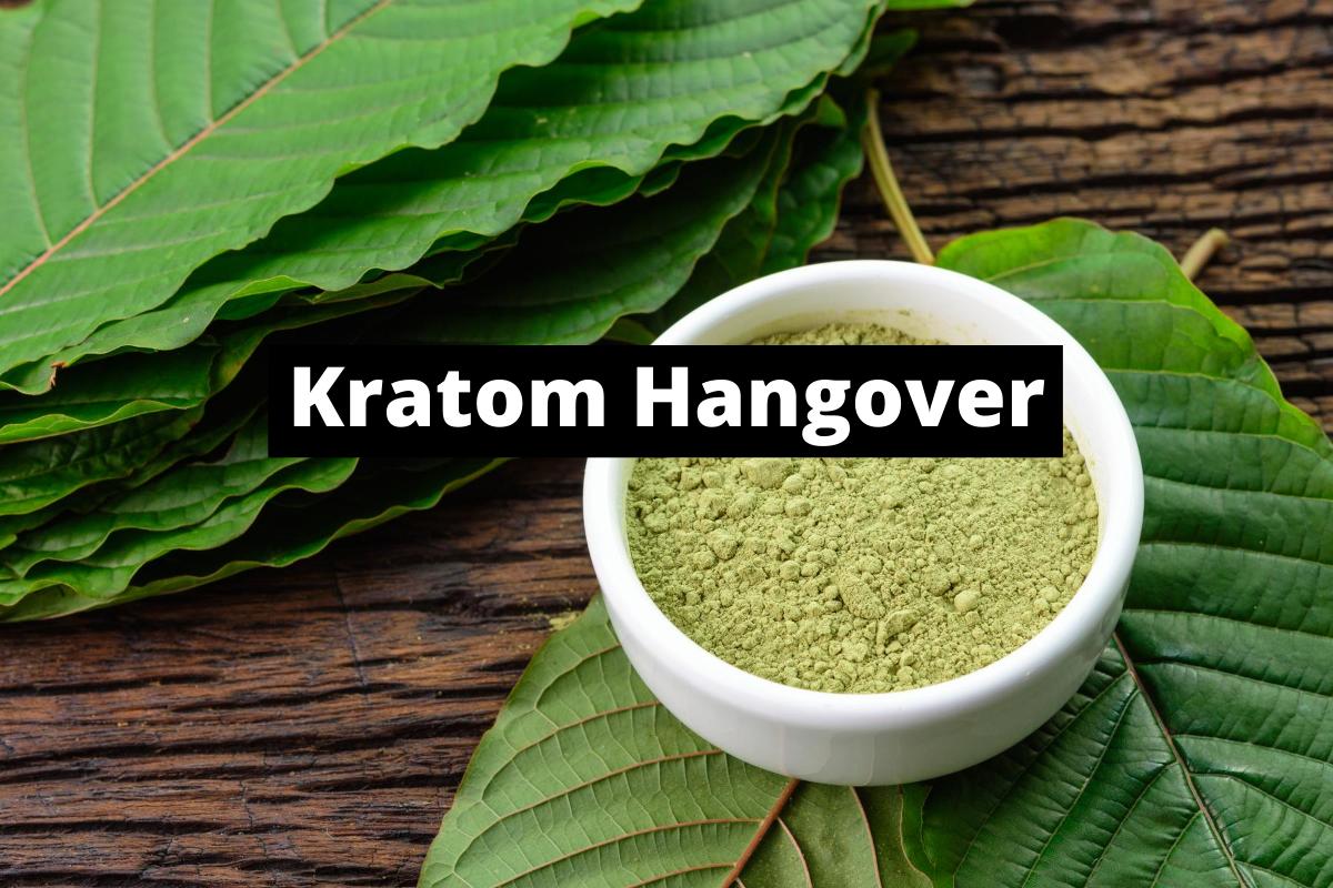 Kratom Hangover