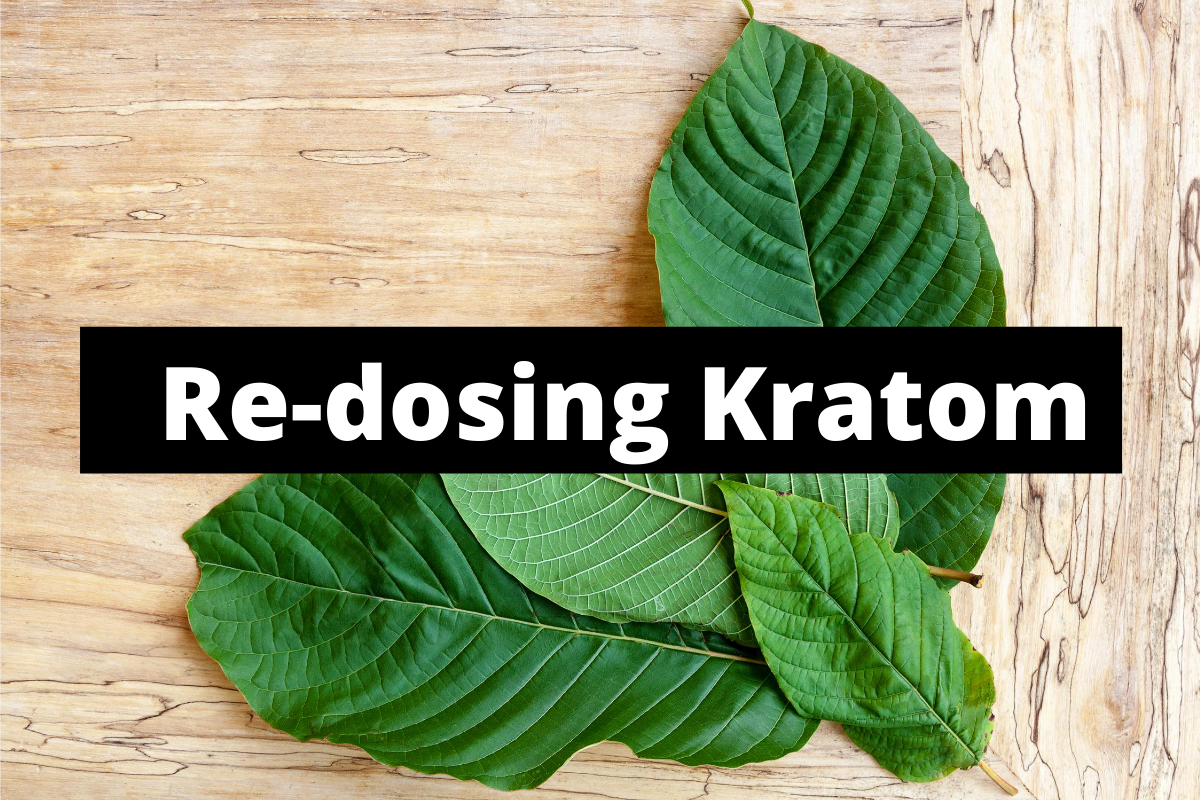 Re-dosing Kratom